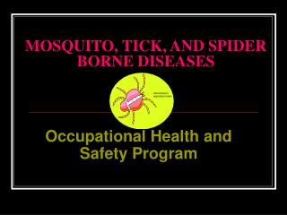 MOSQUITO, TICK, AND SPIDER BORNE DISEASES