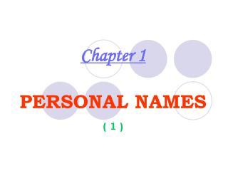 Chapter 1 PERSONAL NAMES ( 1 )