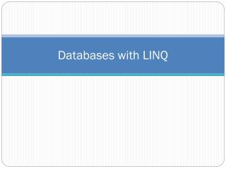 Databases with LINQ