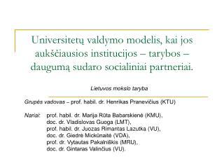 Lietuvos mokslo taryba  Grupės vadovas –  prof. habil. dr. Henrikas Pranevičius (KTU)