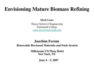 Envisioning Mature Biomass Refining