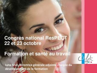 Congrès national  ResPECT 22 et 23 octobre Formation et santé au travail