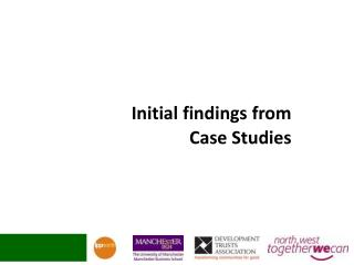 Initial findings from  Case Studies