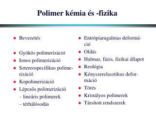 Polimer k�mia �s -fizika