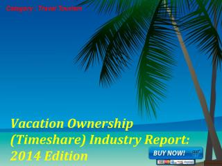 Aarkstore.com - Vacation Ownership  Industry Report: 2014