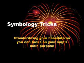 Symbology Tricks