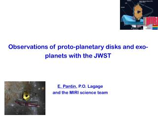 Observations of proto-planetary disks and exo-planets with the JWST