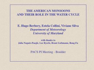 THE AMERICAN MONSOONS AND THEIR ROLE IN THE WATER CYCLE