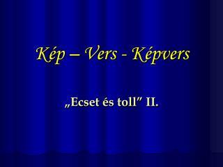 Kép – Vers - Képvers