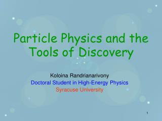 Particle Physics and the Tools of Discovery