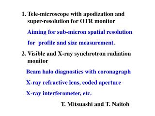 Tele-microscope with apodization and super-resolution for OTR monitor