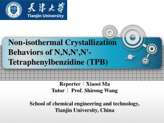 Non-isothermal Crystallization Behaviors of N,N,N',N'-Tetraphenylbenzidine (TPB)