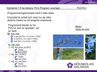 Styrteknik 7.5 hp distans: PLC-Program, exempel                   PLC7A:1
