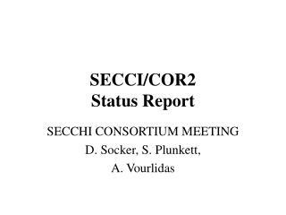 SECCI/COR2 Status Report