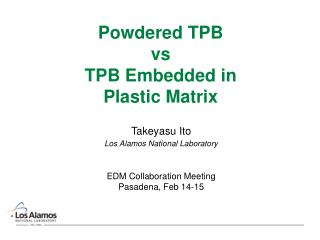Powdered TPB vs TPB Embedded in Plastic Matrix