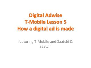 Digital Adwise T-Mobile Lesson 5 How a digital ad is made