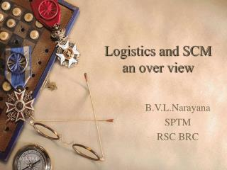 Logistics and SCM an over view