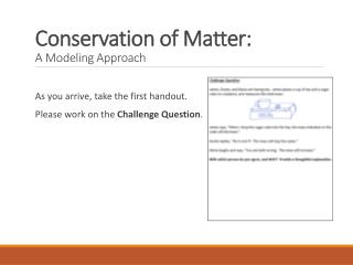 Conservation of Matter:  A Modeling Approach