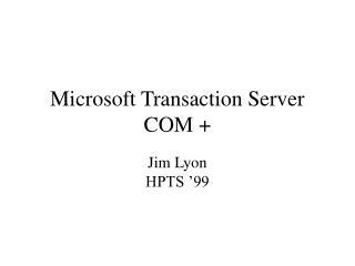 Microsoft Transaction Server COM +