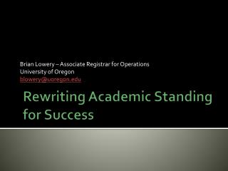 Rewriting Academic Standing for Success