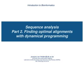 Sequence analysis Part 2. Finding optimal alignments  with dynamical programming