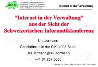 """""""Internet in der Verwaltung"""" aus der Sicht der  Schweizerischen Informatikkonferenz"""