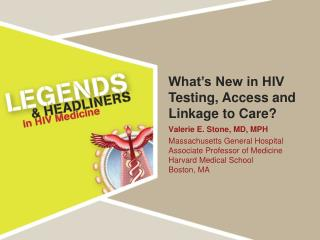 What�s New in HIV Testing, Access and Linkage to Care?