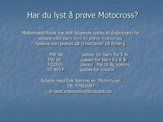 Har du lyst å prøve Motocross?