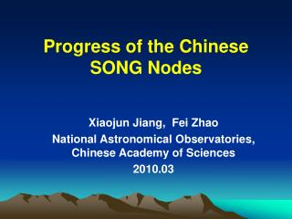 Progress of the Chinese  SONG Nodes