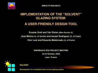 "ENK6-CT1999-00019 IMPLEMENTATION OF THE ""SOLVENT"" GLAZING SYSTEM:  A USER-FRIENDLY DESIGN TOOL"
