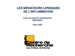 LES MÉDIATEURS LIPIDIQUES DE L'INFLAMMATION