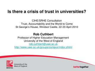 Rob Cuthbert Professor of Higher Education Management University of the West of England