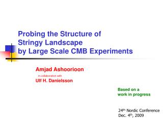 Probing the Structure of  Stringy Landscape  by Large Scale CMB Experiments