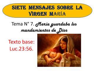 Tema N° 7.  María guardaba los mandamientos de  Dios