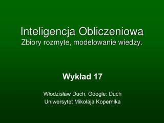 Inteligencja Obliczeniowa Zbiory rozmyte, modelowanie wiedzy.