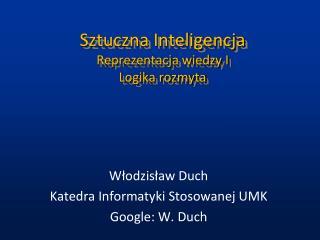 Sztuczna Inteligencja Reprezentacja wiedzy I Logika rozmyta