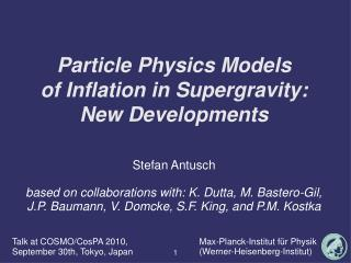 Particle Physics Models  of Inflation in Supergravity:  New Developments