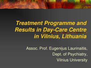 Treatment Programme and Results in Day-Care Centre in Vilnius, Lithuania