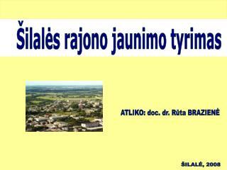 ATLIKO: doc. dr. Rūta BRAZIENĖ