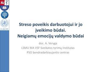 Streso poveikis darbuotojui ir jo ?veikimo b?dai.  Neigiam? emocij? valdymo b?dai