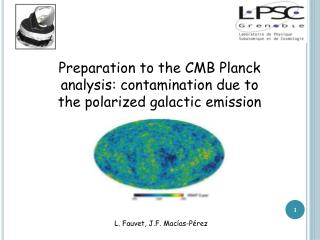 Preparation to the CMB Planck analysis: contamination due to  the polarized galactic emission