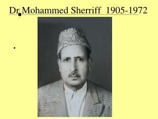 Dr Mohammed Sherriff  1905-1972