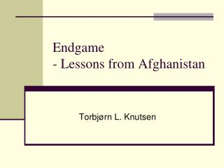 Endgame  - Lessons from Afghanistan