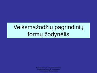 Veiksma žodžių pagrindinių formų žodynėlis