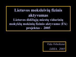 Vida Vobekienė LKKA ,  2005