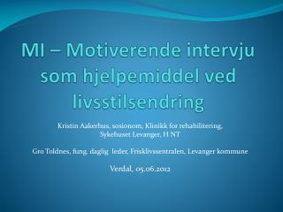 MI – Motiverende intervju  som hjelpemiddel ved livsstilsendring