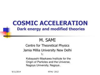 COSMIC ACCELERATION Dark energy and modified theories