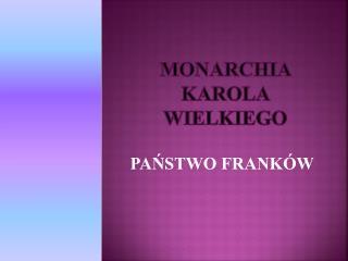 MONARCHIA KAROLA WIELKIEGO