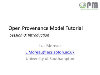 Open Provenance Model Tutorial Session  0: Introduction