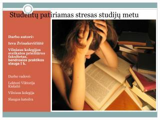 Studentų patiriamas stresas studijų metu